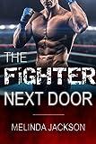 ROMANCE: The Fighter Next Door (MMA Fighter Bad Boy Romance) (Contemporary BBW Sports Short Stories)