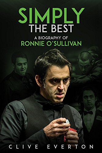 Simply the Best: A Biography of Ronnie O'Sullivan por Clive Everton