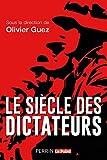 Le siècle des dictateurs...