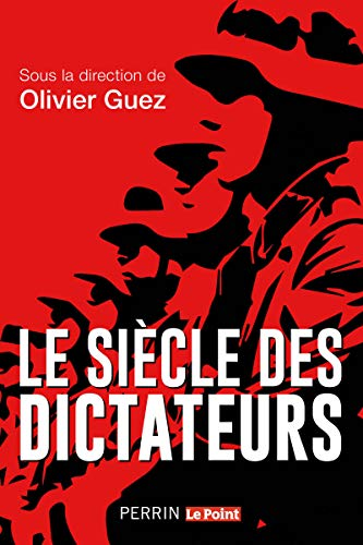 Le siècle des dictateurs par Olivier GUEZ,COLLECTIF