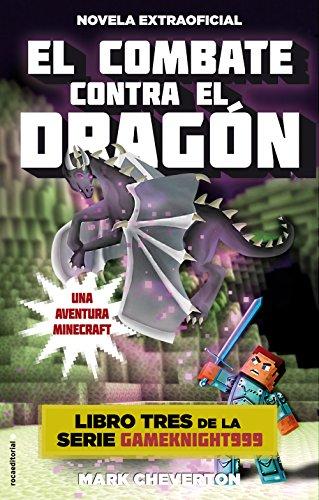 El combate contra el dragón: Una aventura Minecraft (Serie Gameknight999) por Mark Cheverton
