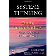 Systems Thinking, Second Edition: Managing Chaos and Complexity: A Platform for Designing Business Architecture by Jamshid Gharajedaghi (2005-12-19)