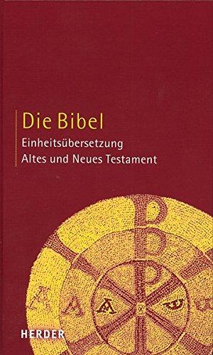 Buchcover Die Bibel: Altes und Neues Testament. Einheitsübersetzung
