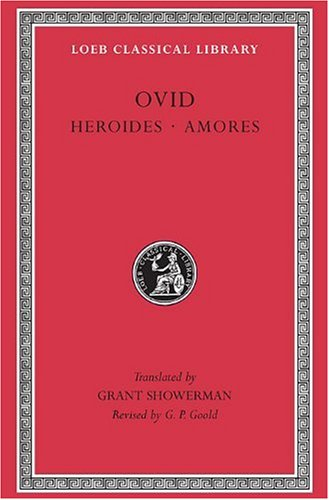 Heroides. Amores: 001 (Loeb Classical Library)