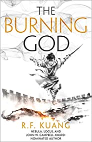 The Burning God: The award-winning epic fantasy trilogy that combines the history of China with a gripping wor