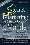 Telecharger Livres Le Secret Marketing le Mieux Connu au Monde Developper vos affaires par des recommandations (PDF,EPUB,MOBI) gratuits en Francaise