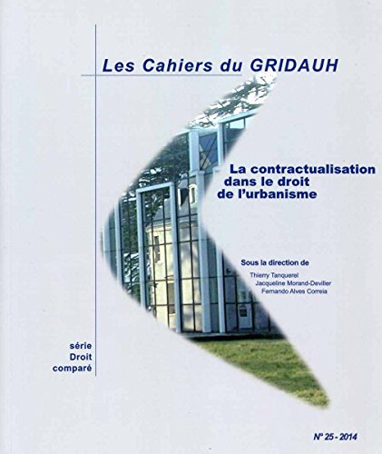 La contractualisation dans le droit de l'urbanisme (Les Cahiers du GRIDAUH n°25) par Gridauh