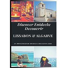 Discover Entdecke Decouvrir Lissabon Algarve: Bestens informiert mit den Tipps des Discover Entdecke Decouvrir Reiseführers