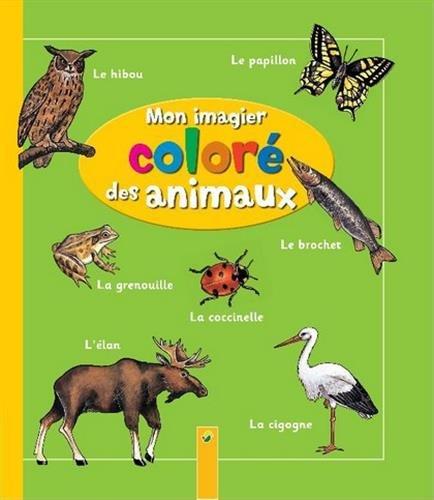 Mon imagier coloré des animaux par Pestalozzi