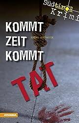 Kommt Zeit kommt Tat: Südtirol-Krimi (Südtirol-Krimi / Commissario Fameo ermittelt)