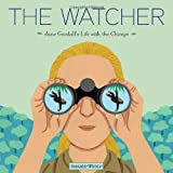The Watcher: Jane Goodall's Life with the Chimps by Jeanette Winter (2011-04-05)