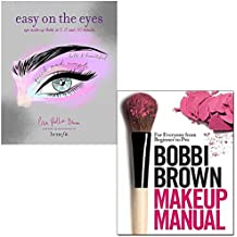 easy on the eyes and bobbi brown makeup manual 2 books collection set - eye make-up looks in 5, 15 and 30 minutes, for everyone from beginner to pro