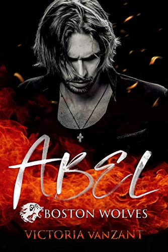 Boston Wolves - Abel: Dark Passion (Hell's End Mafia 1)