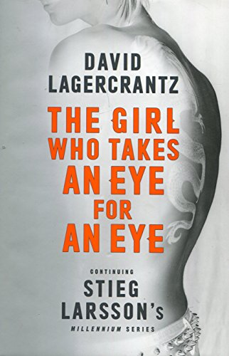 The Girl Who Takes an Eye for an Eye: Continuing Stieg Larsson's Millennium Series (Hardcover)