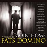 Goin Home: A Tribute To Fats Domino - Limited Edition