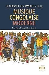Dictionnaire des immortels de la musique congolaise moderne