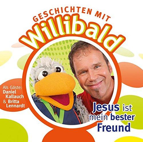 Preisvergleich Produktbild Geschichten mit Willibald - Jesus ist mein bester Freund