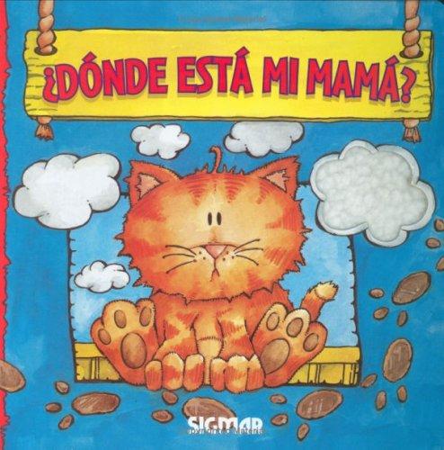 Donde esta mi mama?/Where's my Mom? (Dulzura/Sweetness)