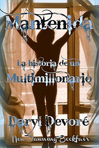Mantenida - La Historia de un Multimillonario por Daryl Devore