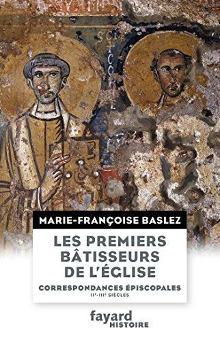 Les Premiers bâtisseurs de l'église par Marie-Françoise Baslez