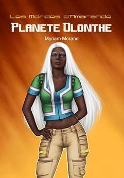 Planète Olonthe (Les Mondes d'Amarande t. 4)
