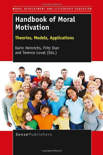 Handbook of Moral Motivation: Theories, Models, Applications (Moral Development and Citizenship Education) por Karin Heinrichs