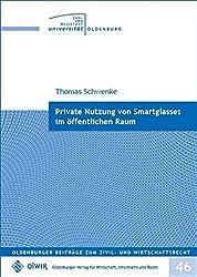 Private Nutzung von Smartglasses im öffentlichen Raum (Oldenburger Beiträge zum Zivil- und Wirtschaftsrecht)