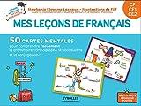 Mes leçons de français CP CE1 CE2 - 50 cartes mentales pour comprendre facilement la grammaire, l'orthographe, la conjugaison et le vocabulaire. 1 livret explicatif