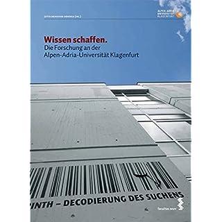 Wissen schaffen: Die Forschung an der Alpen-Adria-Universität Klagenfurt