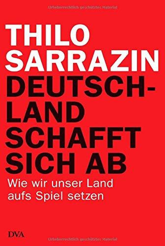 Buchseite und Rezensionen zu 'Deutschland schafft sich ab: Wie wir unser Land aufs Spiel setzen' von Thilo Sarrazin