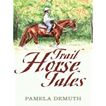 Trail Horse Tales (English Edition)