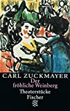 Der fr�hliche Weinberg: Theaterst�cke 1917-1925 (Carl Zuckmayer, Gesammelte Werke in Einzelb�nden (Taschenbuchausgabe))