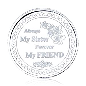 Ananth Jewels 20 Grams Silver Coin ALWAYS MY SISTER FOREVER MY FRIEND