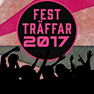 Fest träffar 2017 – Sommar chill out, dansmusik 2017