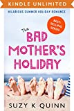 Bad Mother's Holiday by Suzy K Quinn