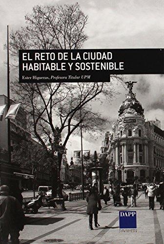 Reto De La Ciudad Habitable Y Sostenible, El por Ester Higueras
