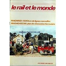 RAIL ET LE MONDE (LE) [No 29] du 01/03/1984 - MADAGASCAR - SENEGAL - EQUIPEMENT - CHINE - UN ATLAS FERROVIAIRE DE L'OUEST AFRICAIN EN PREPARATION - MAGHREB - LA VOIE - UN TGV LILLE-LYON - LE MONDE DU RAIL - MOTS CROISES BRESILIENS.