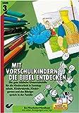 Mit Vorschulkindern die Bibel entdecken Bd. 3: mit CD-ROM