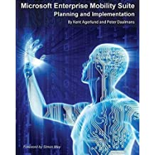 Microsoft Enterprise Mobility Suite: Planning and Implementation by Kent Agerlund (2016-05-08)