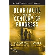Heartache and the Century of Progress: Part Three of the John Harrod Trilogy (English Edition)