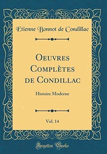 Oeuvres Completes de Condillac, Vol. 14: Histoire Moderne (Classic Reprint)
