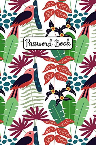 Password Book: Bird Design - Never Forget Your Passwords, Usernames, Logins & Websites Again Computer Password Book (Internet Password Logbook, Band 11) -
