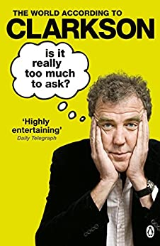 Is It Really Too Much To Ask?: The World According to Clarkson Volume 5 par [Clarkson, Jeremy]