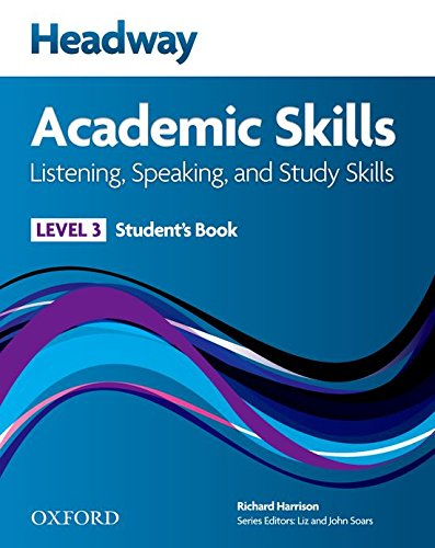 New headway academic skills: listening, speaking & study skills. Student's book. Per le Scuole superiori: Headway Academic Skills 3. Listening & Speaking: Student's Book