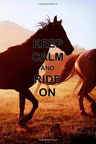 Horse Lover Journal: Keep Calm And Ride On, Equestrian Journal, Blank Lined Journal (6