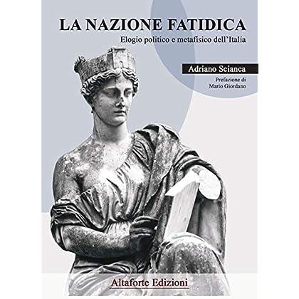 La Nazione Fatidica. Elogio Politico E Metafisico Dell'italia
