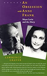 An Obsession with Anne Frank: Meyer Levin and the Diary by Lawrence Graver (1997-11-25)