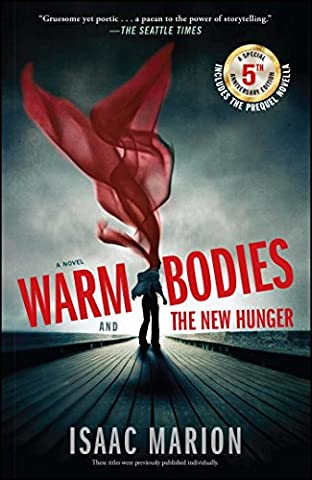 Warm Bodies and The New Hunger: A Special 5th Anniversary Edition