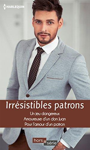 irresistibles-patrons-un-jeu-dangereux-amoureuse-dun-don-juan-pour-lamour-dun-patron-hors-serie