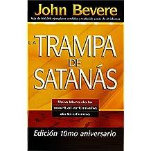 La Trampa de Satanás: Viva libre de la mortal artimaña de la ofensa (Spanish Edition)